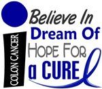 Believe Dream Hope Colon Cancer Shirts & Apparel