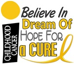 BELIEVE DREAM HOPE Child Cancer T-Shirts