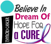 BELIEVE DREAM HOPE Thyroid Cancer Shirts & Apparel