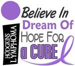 Believe Dream Hope Hodgkin's Lymphoma T-Shirts