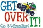 Get Over It - 4 Wheeling