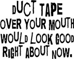 Duct Tape Over Your Mouth