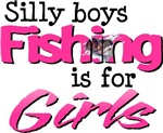 Silly boys, fishing is for girls!