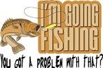 I'm Going Fishing