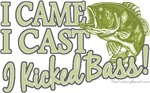 Came, Cast, Kicked Bass