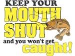 Keep Your Mouth Shut (Fishing)