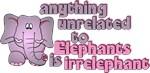 Irrelephant Elephant