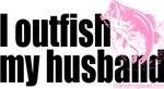 Outfish My Husband