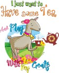 Have Some Tea and Play with My Goats GetYer