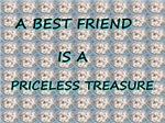 Best friend is a priceless treasure
