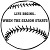 Baseball, life begins...