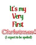 My very fist Christmas Spoil me Shirt