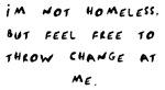 Not Homeless but...