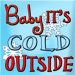 Baby it's cold outside.