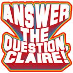 Answer the Question Claire T-Shirt