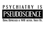 Psychiatry Is PseudoScience