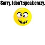 Sorry, I don't speak crazy