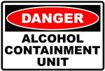 Alcohol Containment Unit