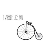 I Wheelie Like You