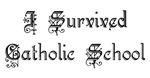 I Survived Catholic School