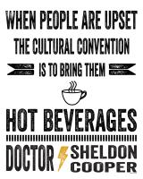 Hot Beverages Sheldon Quote