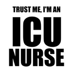 Trust Me, I'm An ICU Nurse