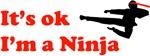 It's OK I'm a Ninja