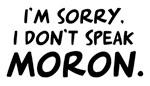I Don't Speak Moron