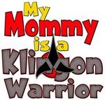 My Mommy Is A Klingon Warrior