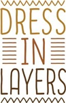 Dress In Layers