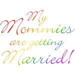 My Mommies Are Getting Married T-shirts & Gifts