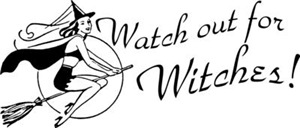 Retro Watch Out For Witches