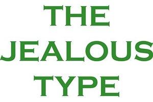 The Jealous Type