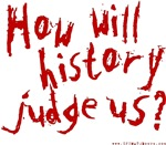 How will history judge us?