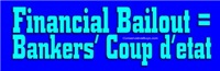 Financial Bailout = Coup
