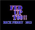 rick perry 2012 fed up too