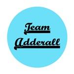 Team Adderall