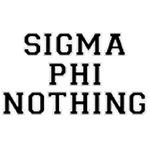 Sigma Phi Nothing