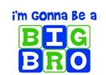 I'm gonna be a big bro
