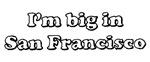 Big in SF
