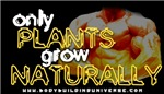 Only PLANTS Grow NATURALLY