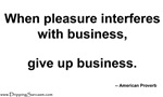 When pleasure interferes...