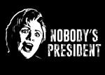 Nobody's President