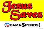 Jesus Saves Obama Spends