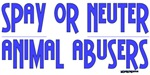 Spay or Neuter Animal Abusers