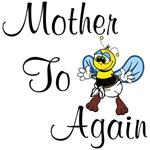 Mother To Bee Again