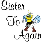 Sister To Bee Again