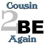 Cousin 2 Be Again