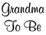 Grandma To Be Pretty