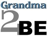 Grandma 2 Be